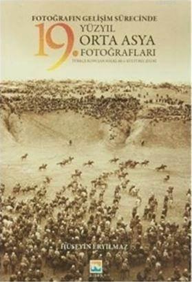 Fotoğrafın Gelişim Sürecinde 19. Yüzyıl Orta Asya Fotoğrafları