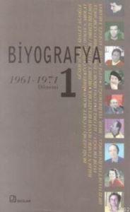 Biyografya 1 - (1961-1971 Dönemi)