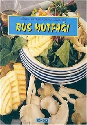 Rus Mutfağı; Dünya Mutfaklarından Lezzetler