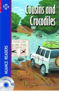 Cousins and Crocodiles; + CD  (Nuance Readers Level-1)