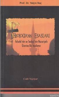 Theologia'nın Esasları; Felsefe'nin ve Teoloji'nin Nazariyatı Üzerine Bir İnceleme