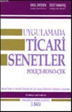 Uygulamada Ticari Senetler Poliçe-Bono-Çek-Menfi Tesbit Ve İstirdat Davaları; 3167 Sayılı Çek Yasası Hakkında Açıklama-Uygulama