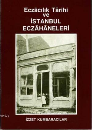 Eczacılık Tarihi Ve İstanbul Eczahaneleri
