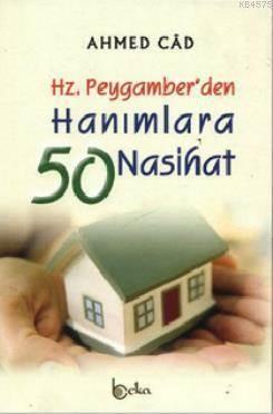 Hz. Peygamber'den Hanımlara 50 Nasihat