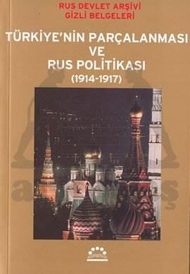 Türkiye'nin Parçalanması ve Rus Politikası (1914-1917)