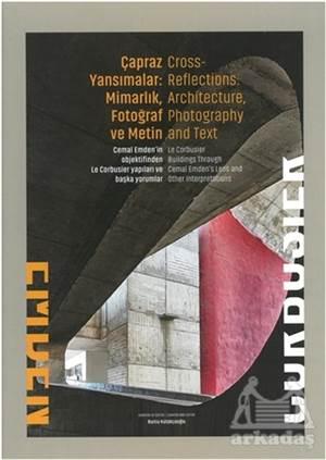 Çapraz Yansımalar: Mimarlık Fotoğraf Ve Metin / Cross Reflections: Architecture Photography And Text