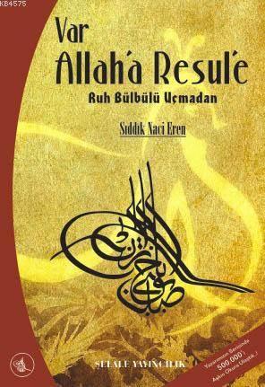 Var Allah'a Resule; Ruh Bülbülü Uçmadan