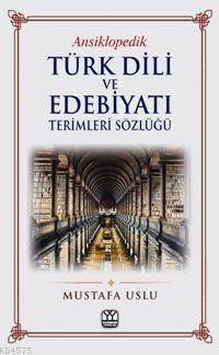 Ansiklopedik Türk Dili Ve Edebiyatı Terimleri Sözlüğü
