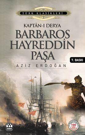 Kaptan-I Derya Barbaros Hayrettin Paşa
