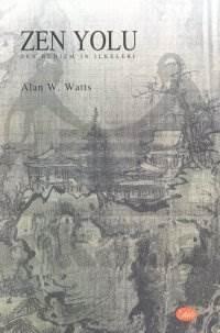 Zen Yolu Zen Budizm'in İlkeleri