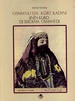 Osmanlı'da Kürt Kadını; Jînên Kurd Dî Serdema Osmanî De
