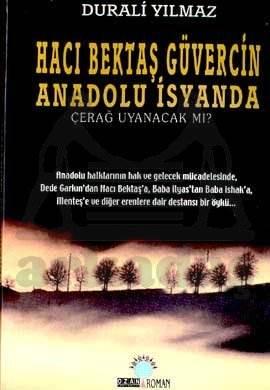 Hacı Bektaş Güvercin Anadolu İsyanda; Çerağ Uyanacak Mı?