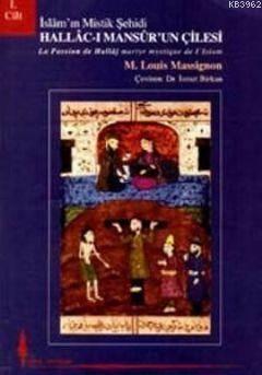 Hallac-I Mansur'un Çilesi İslam'ın Mistik Şehidi