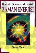 Dinlerde, Bilimde ve Metafizikte Zaman Enerjisi