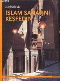 Akdeniz'de İslam Sanatını Keşfedin (Ciltli)