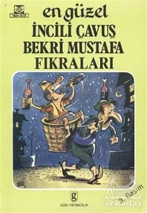 En Güzel İncili Çavuş Bekri Mustafa Fıkraları