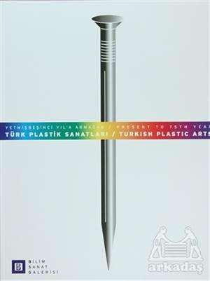 Türk Plastik Sanatları / Turkish Plastic Arts
