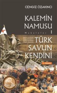 Türk Savun Kendini - Kalemin Namusu Makaleler 1