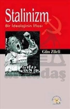 Stalinizm; Bir İdeolojinin İflası