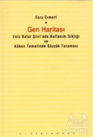 Gen Haritası Enis Batur Şiiri'Nde Kullanım Sıklığı Ve Köken Temelinde Sözcük Taraması