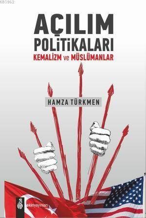Açılım Politikaları; Kemalizm Ve Müslümanlar