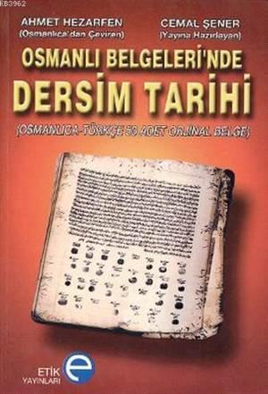 Osmanlı Belgeleri'nde Dersim Tarihi; Osmanlıca-Türkçe 50 Orjinal Belge