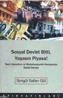 Sosyal Devlet Bitti, Yaşasın Piyasa!