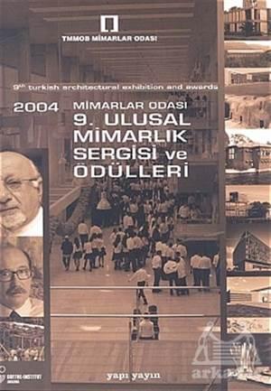 2004 Mimarlar Odası 9. Mimarlık Sergisi Ve Ödülleri 9Th Turkish Architectural Exhibition And Awards
