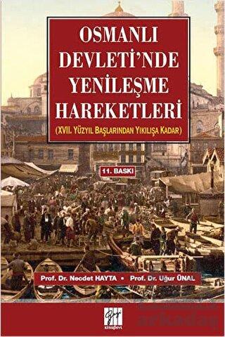 Osmanlı Devleti'nde Yenileşme Hareketleri; 17. Yüzyıl Başlarından Yıkılışa Kadar