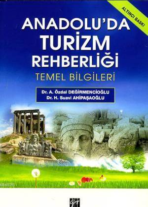 Anadolu'da Turizm Rehberliği; Temel Bilgileri