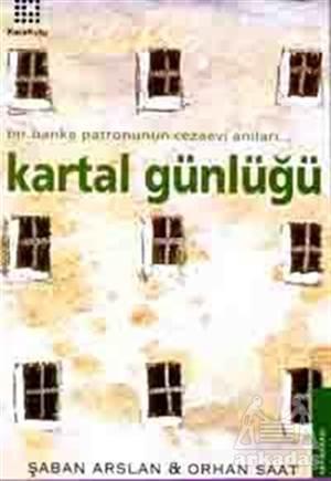 Kartal Günlüğü Bir Banka Patronunun Cezaevi Anıları...
