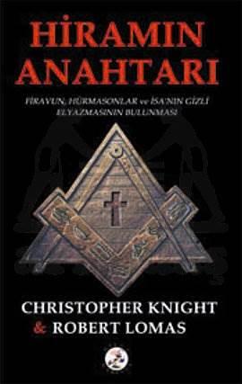 Hiramın Anahtarı; Firavun, Hürmasonlar ve İsanın Gizli Elyazmasının Bulunması