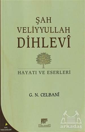 Şah Veliyyullah Dihlevi Hayatı Ve Eserleri