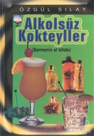 Alkolsüz Kokteyller Barmenin El Kitabı