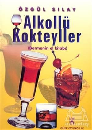 Alkollü Kokteyller (Barmenin El Kitabı)