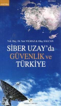 Siber Uzay'da Güvenlik Ve Türkiye