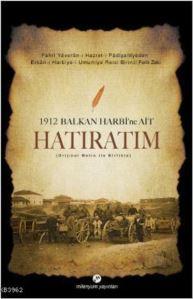 1912 Balkan Harbi'ne Ait Hatıratım (Orijinal Metin İle Birlikte)