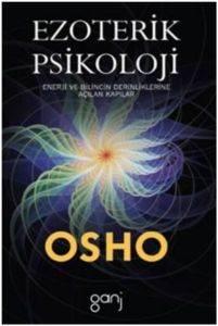 Osho - Ezoterik Psikoloji; Enerji ve Bilincin Derinliklerine Açılan Kapılar