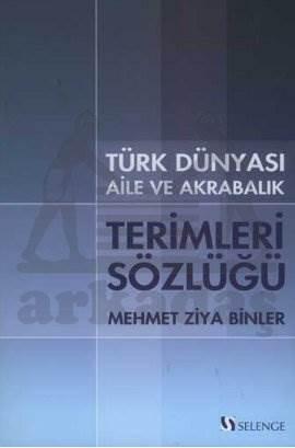 Türk Dünyası Aile ve Akrabalık Terimleri Sözlüğü