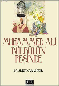 Muhammed Ali Bülbülün Peşinde