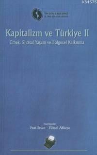 Kapitalizm Ve Türkiye 2; Emek Siyasal Yaşam Ve Bölgesel Kalkınma