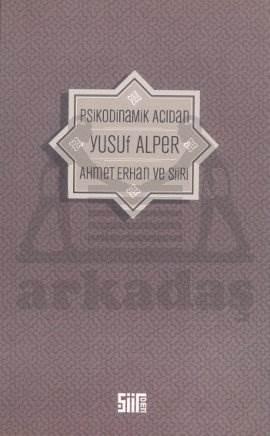 Psikodinamik Açıdan Ahmet Erhan ve Şiiri