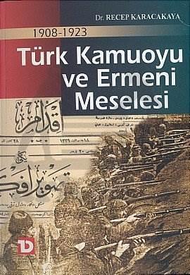 Türk Kamuoyu ve Ermeni Meselesi 1908 - 1923