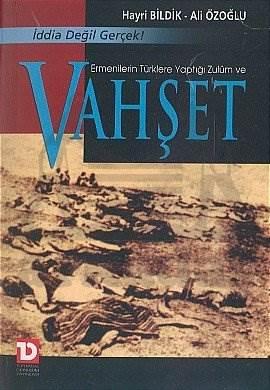 Ermenilerin Türklere Yaptığı Zulüm ve Vahşet İddia Değil Gerçek!
