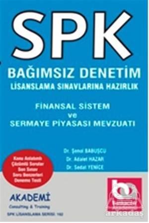 SPK Bağımsız Denetim Lisanslama Sınavına Hazırlık - Finansal Sistem Ve Sermaye Piyasası Mevzuatı