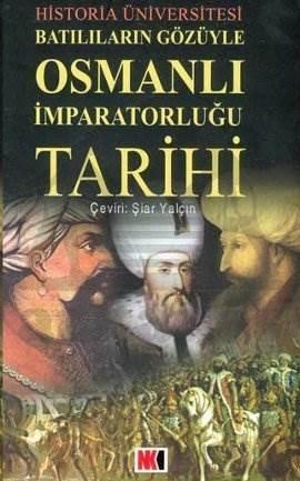 Batılıların Gözüyle Osmanlı İmparatorluğu Tarihi
