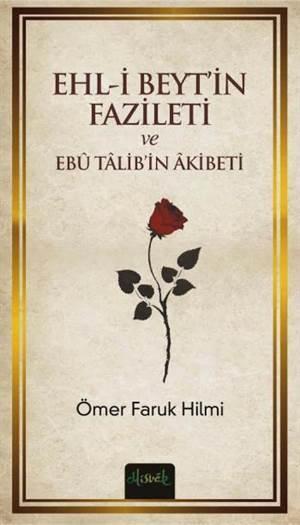 Ehl-İ Beyt'in Fazileti Ve Ebü Talib'in Akibeti