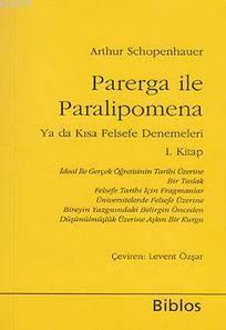 Parerga İle Paralipomena; Ya Da Kısa Felsefe Dönemleri 1. Kitap