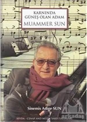 Karnında Güneş Olan Adam Muammer Sun