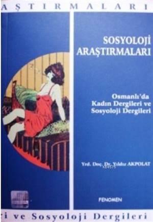 Sosyoloji Araştırmaları; Osmanlı'da Kadın Dergileri Ve Sosyoloji Dergileri